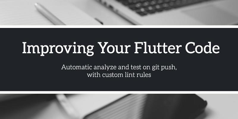 Improving Your Flutter Code | Miguel Beltran - Freelance